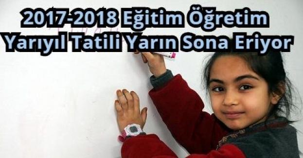 2017-2018 Eğitim Öğretim Yarıyıl Tatili Yarın Sona Eriyor