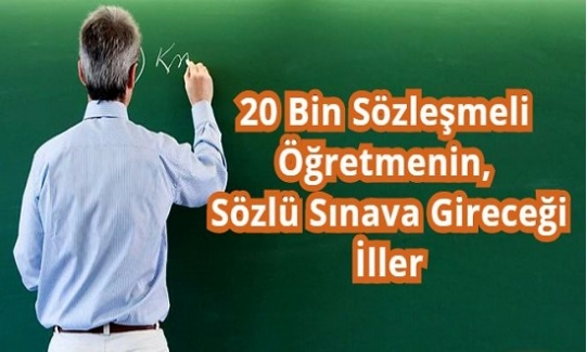 20 Bin Sözleşmeli Öğretmenin,  Sözlü Sınava Gireceği İller