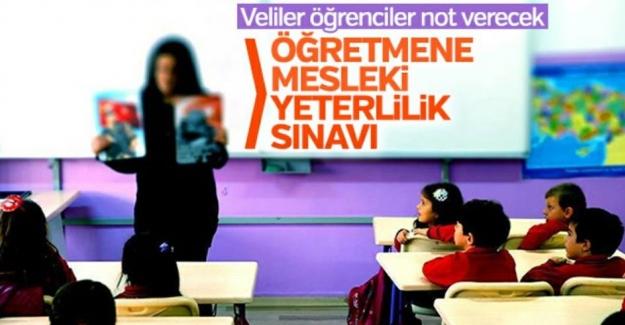 Artık öğretmenler de sınav olacak, öğrenci ve veliler not verecek!