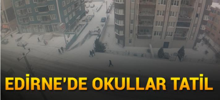 Edirne'de Yarın Okullar Tatil