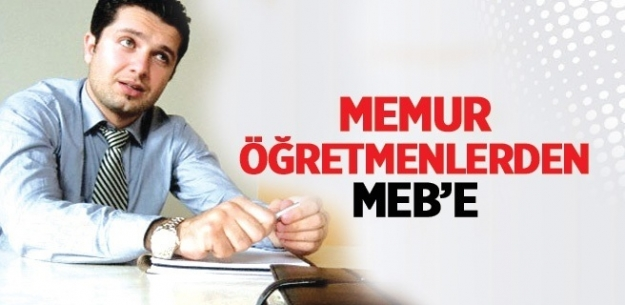 """Hani Dışarıdaki """"Öğretmen Olan Memurlar"""" MEB Ailesine Alınacaktı Sayın MEB Müsteşarı?"""