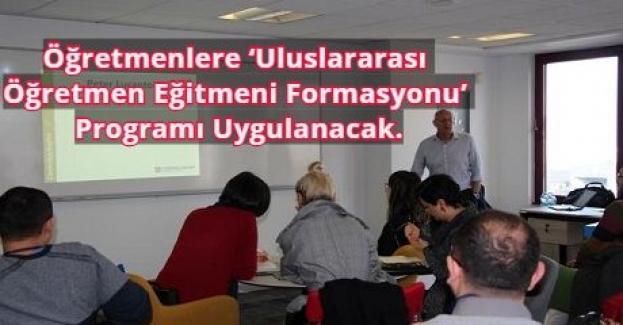 Öğretmenlere 'Uluslararası Öğretmen Eğitmeni Formasyonu' Programı Uygulanacak.