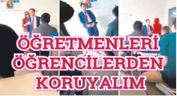 ÖĞRETMENLERİ ÖĞRENCİLERDEN KORUYALIM !