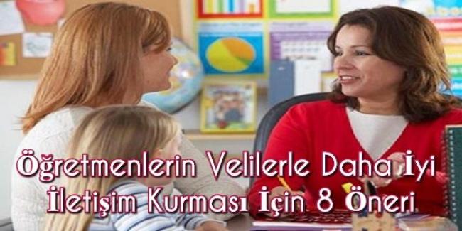 Öğretmenlerin Velilerle Daha İyi İletişim Kurması İçin 8 Öneri