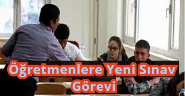 Sınav Görevi Almak İsteyen Öğretmenlere Yeni Sınav Görevi!
