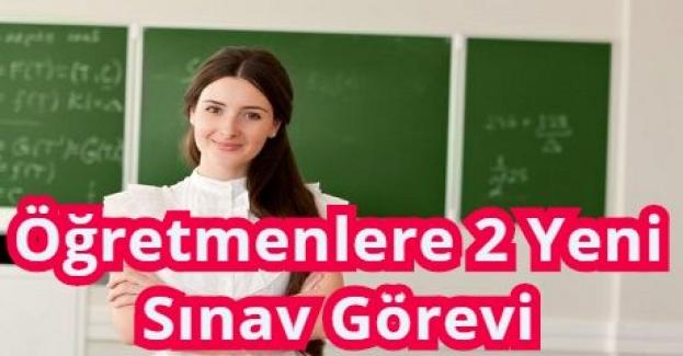 Sınav Görevi Almak İsteyenler Dikkat! Öğretmenlere 2 Yeni Sınav Görevi