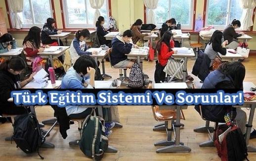 Türk Eğitim Sistemi Ve Sorunlar !