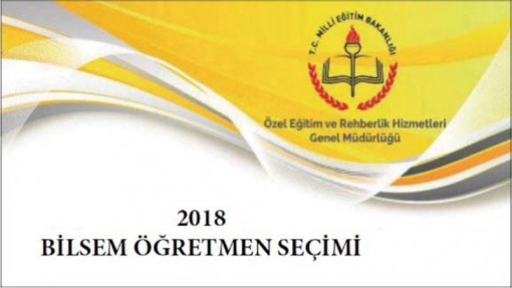 MEB: 2018 BİLSEM Öğretmen Seçimi