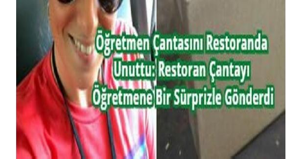 Öğretmen Çantasını Restoranda Unuttu: Restoran Çantayı Öğretmene Bir Sürprizle Beraber Kargoyla Gönderdi