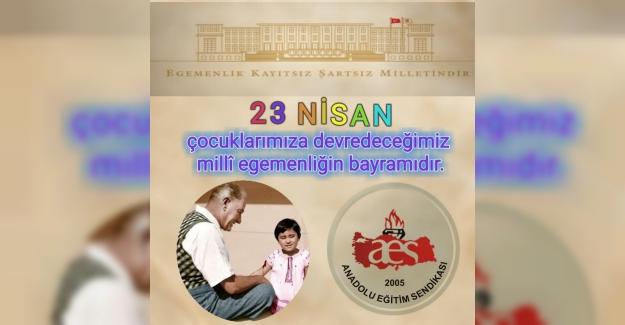 23 Nisan Çocuklarımıza Devredeceğimiz Milli Egemenliğin Bayramıdır