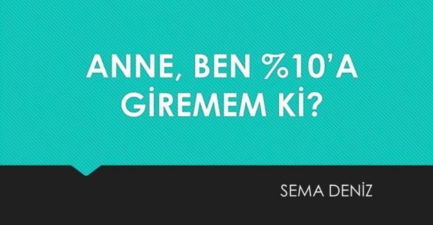 ANNE BEN %10'A GİREMEM Kİ?