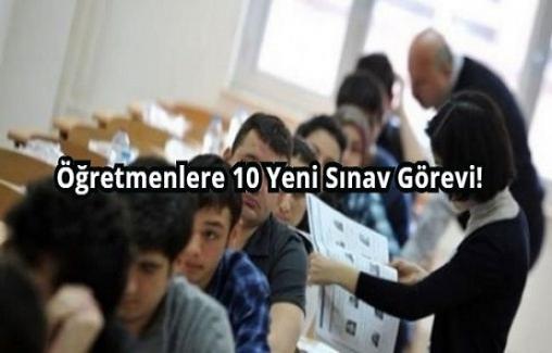 Öğretmenlere 10 Yeni Sınav Görevi!