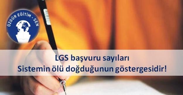 LGS Başvuru Sayıları Sistemin Ölü Doğduğunun Göstergesidir