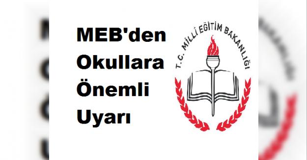 Milli Eğitim Bakanlığından Okul Müdürlüklerine Önemli Uyarı