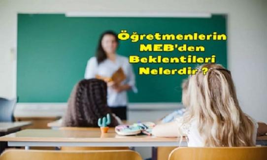 Öğretmenlerin MEB'den Beklentileri Nelerdir ?