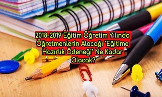 """2018-2019 Eğitim Öğretim Yılında Öğretmenlerin Alacağı """"Eğitime Hazırlık Ödeneği"""" Ne Kadar Olacak?"""