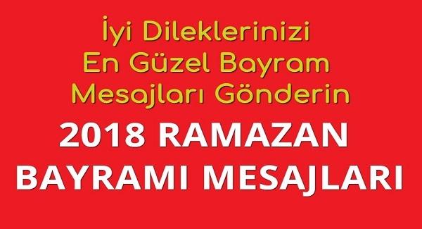 İyi dileklerinizi en güzel bayram mesajları gönderin: 2018 RAMAZAN BAYRAMI MESAJLARI