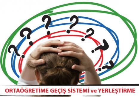 10 Soruda Ortaöğretime Geçiş Sistemi ve Yerleştirme Sorunları