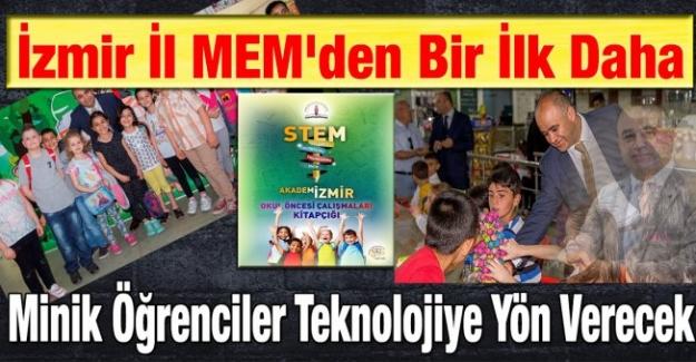 İzmir İl MEM'den Bir İlk Daha Minik Öğrenciler Teknolojiye Yön Verecek
