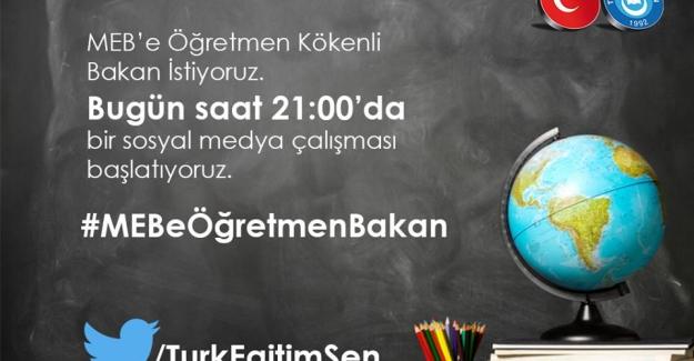 """Türk Eğitim Sen: """"MEB'e Öğretmen Bakan İstiyoruz """" Adlı Sosyal Medya Çalışması Başlattı"""