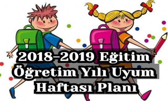2018-2019 Eğitim Öğretim Yılı Uyum Haftası Planı