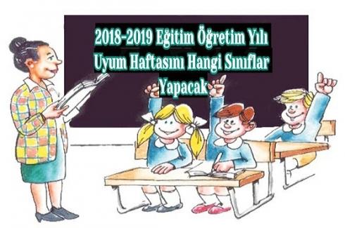 2018-2019 Eğitim Öğretim Yılı Uyum Haftasını Hangi Sınıflar, Hangi Tarihlerde Yapacak?