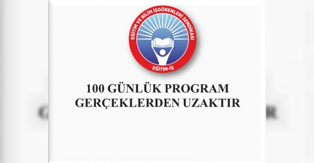 Eğitim İş: MEB'in 100 Günlük Programı Gerçeklerden Uzaktır
