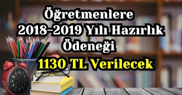 Öğretmenlere 2018-2019 Yılı Hazırlık Ödeneği 1130 TL Verilecek