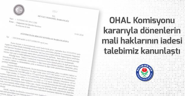 OHAL Komisyonu kararıyla dönenlerin mali haklarının iadesi talebimiz kanunlaştı