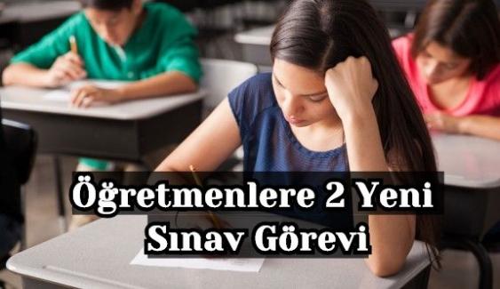 Sınav Görevi Almak İsteyen Öğretmenler Dikkat! Öğretmenlere 2 Yeni Sınav Görevi