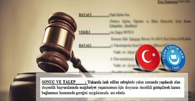 TES: DOÇENTLİK KRİTERLERİNE AÇTIĞIMIZ DAVADA ÖNCELİKLİ GÖRÜŞÜLME TALEP ETTİK