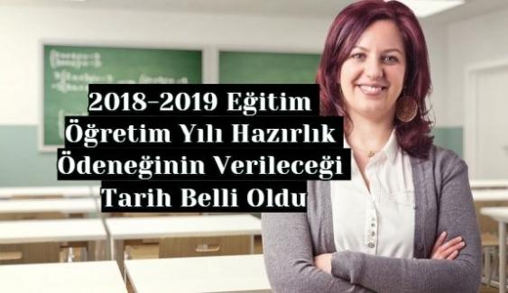 2018-2019 Eğitim Öğretim Yılı Hazırlık Ödeneğinin Verileceği Tarih Belli Oldu