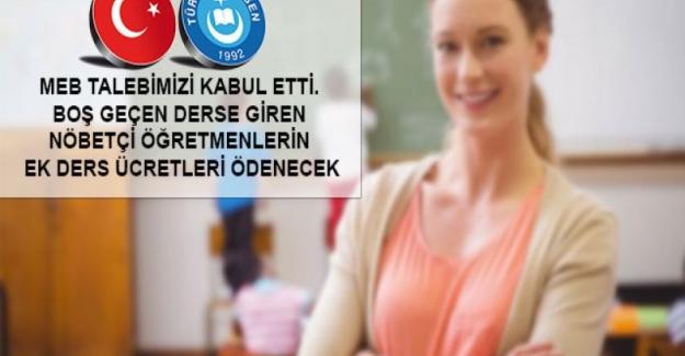 Boş Geçen Derse Giren Nöbetçi Öğretmenlerin Ek Ders Ücretleri Ödenecek