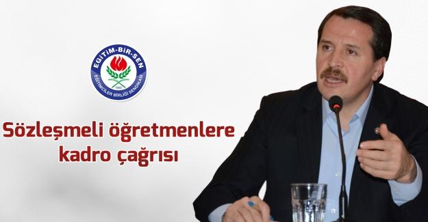 Eğitim-Bir-Sen Genel Başkanı Ali Yalçın: Sözleşmeli öğretmenlere kadro çağrısı yaptı