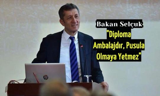 """Milli Eğitim Bakanı Ziya Selçuk: """"Diploma Ambalajdır, Pusula Olmaya Yetmez"""" Dedi"""