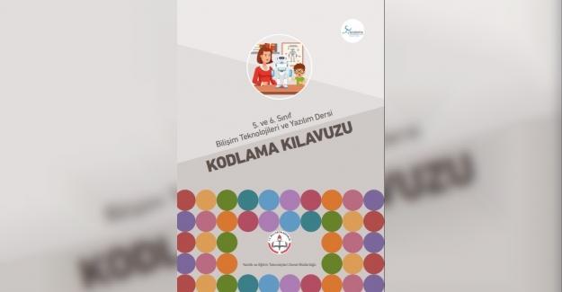 Milli Eğitim Bakanlığı: 5. ve 6. Sınıf Bilişim Teknolojileri ve Yazılım Dersi Kodlama Kılavuzunu Yayınladı