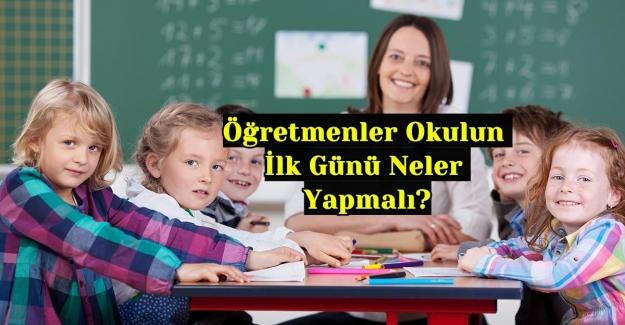 Öğretmenler Okulun İlk Günü Neler Yapmalı?