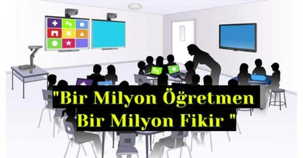 """Okullardaki Öğretmenlerin Katkılarıyla """"Bir Milyon Öğretmen Bir Milyon Fikir """""""