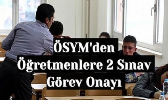 ÖSYM'den Öğretmenlere 2 Sınav Görev Onayı