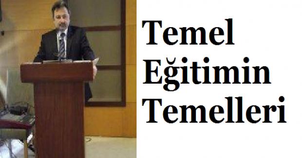 Prof. Dr. Necati Cemaloğlu Yazdı. Temel Eğitimin Temelleri