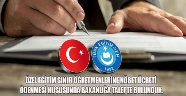 Türk Eğitim Sen: Özel Eğitim Sınıfı Öğretmenlerine Nöbet Ücreti Ödenmesi Hususunda MEB'den Talepte Bulundu