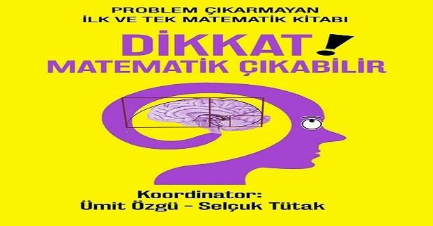 TÜRKİYE'DE İLK VE TEK; Dikkat Matematik Çıkabilir!!!