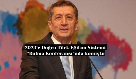"""Ziya Selçuk: 2023'e Doğru Türk Eğitim Sistemi """"Bulma Konferansı""""nda konuştu. Selçuk'tan Önemli Açıklamalar"""