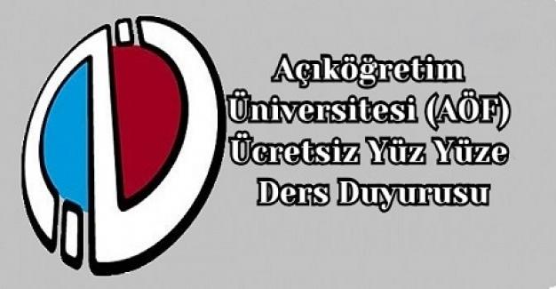 Açıköğretim Üniversitesi (AÖF) Ücretsiz Yüz Yüze Ders Duyurusu
