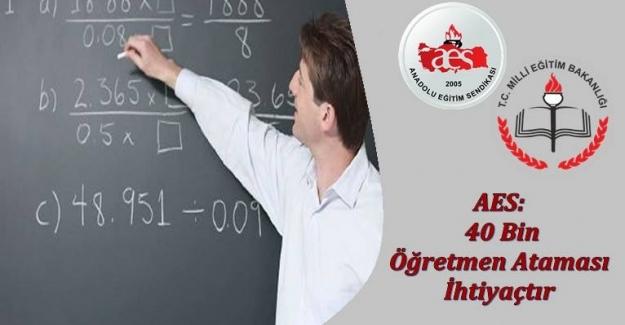 Anadolu Eğitim Sendikası: 40 Bin Öğretmen Ataması İhtiyaçtır