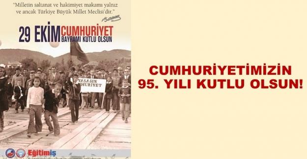 CUMHURİYETİMİZİN 95. YILI KUTLU OLSUN!