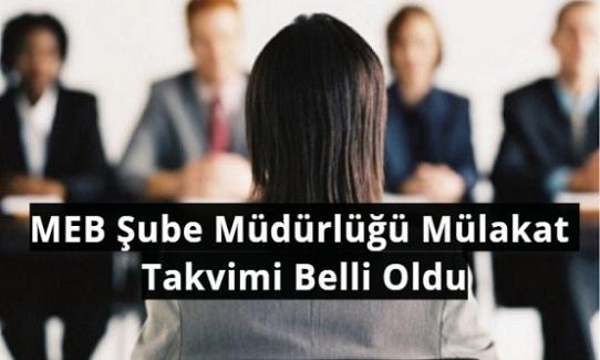 MEB Şube Müdürlüğü Mülakat Takvimi Belli Oldu