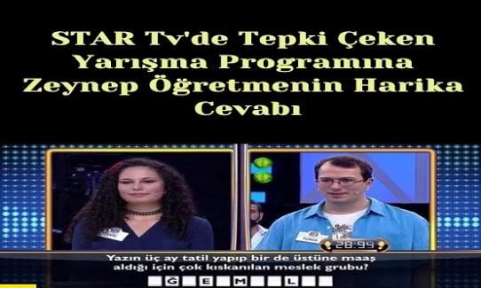 Star Tv'deki Tepki Çeken Yarışma Programına Zeynep Öğretmenin Harika Cevabı