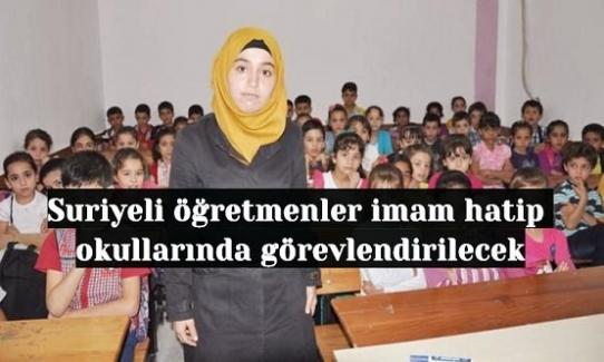 Suriyeli öğretmenler imam hatip okullarında görevlendirilecek