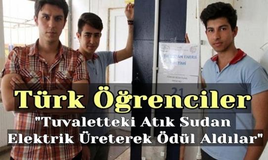 """Türk Öğrencilerinden İnanılmaz Başarı:""""Tuvaletteki Atık Sudan Elektrik Üreterek Ödül Aldılar"""""""
